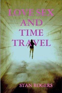 LOVE SEX AND TIME TRAVEL